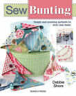 Sew Bunting: Simple and Stunning Garlands to Style Your Home by Debbie Shore (Paperback, 2013)