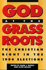 God at the Grassroots: The Christian Right in the 1994 Elections by Rowman & Littlefield (Paperback, 1995)
