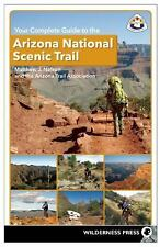 Your Complete Guide to the Arizona National Scenic Trail by Matthew J. Nelson and Arizona Trail Association Staff (2014, Paperback)