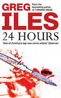 24 Hours by Greg Iles (Paperback, 2001)