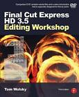 Final Cut Express HD 3.5 Editing Workshop by Tom Wolsky (Paperback, 2007)