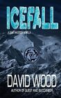 Icefall- A Dane Maddock Adventure by David Wood (Paperback / softback, 2013)