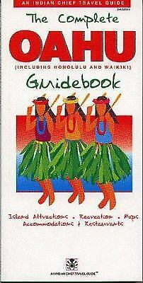 Complete Oahu Guidebook Paperback Indian Chief Travel Guides