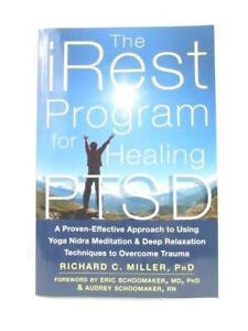 The iRest Program for Healing PTSD Paperback By Richard C. Miller, PhD