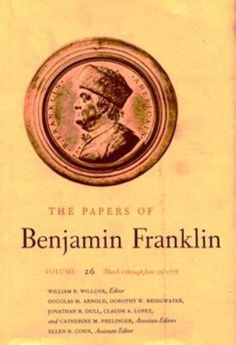 Papers of Benjamin Franklin Vol. 26 : March 1 Through June 30, 1778
