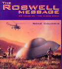 The Roswell Message: Fifty Years on - The Aliens Speak by Rene Coudris (Paperback, 1997)