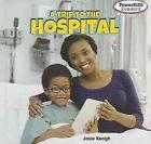 A Trip to the Hospital by Josie Keogh (Hardback, 2012)