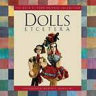 Dolls Etcetera: The Ruth E. Funk Private Collection by Ruth E Funk (Hardback, 2013)