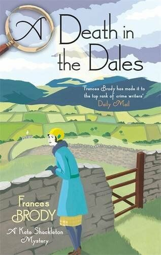1 of 1 - A Death in the Dales (Kate Shackleton Mysteries) By Frances Brody