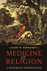 Medicine and Religion: A Historical Introduction by Gary B. Ferngren (Paperback, 2014)