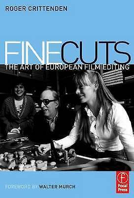 Fine Cuts: The Art of European Film Editing by Crittenden, Roger