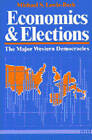 Economics and Elections: The Major Western Democracies by Michael S.Lewis- Beck (Paperback, 1990)