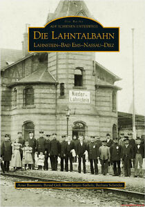 Le Manuel Lahntalbahn, Lahnstein – Bad Ems – Nassau – Diez, Beaucoup De Photos, Neuf-z, Viele Bilder, Neu Fr-fr Afficher Le Titre D'origine