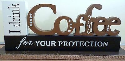 """I DRINK COFFEE FOR YOUR PROTECTION"" TIMBER CUT OUT TABLE TOP SIGN BRAND NEW"