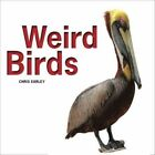 Weird Birds by Chris Earley (Paperback, 2014)
