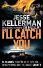 I'll Catch You von Jesse Kellerman (2012, Taschenbuch)