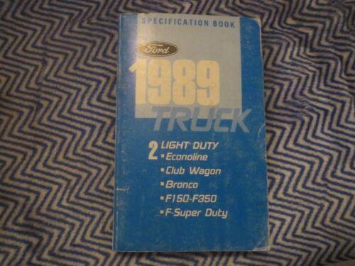 1989 FORD F-150 F-250 F-350 BRONCO ECONOLINE CLUB WAGON SPEC SHOP MANUAL BOOK