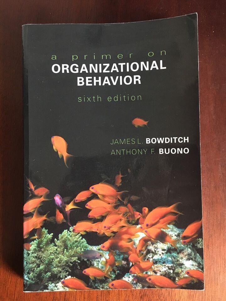 A Primer on Organizational Behavior, 6th Edition, James L.