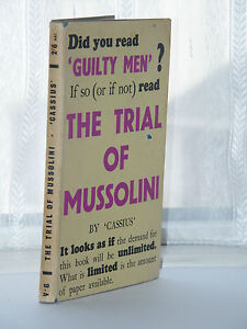 Cassius-The-Trial-of-Mussolini-1st-Ed-2nd-Imp-1943-WW11