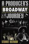 A Producer's Broadway Journey by Stuart Ostrow (Hardback, 1999)