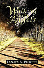 Walking with Angels by Lanaya A Pickett (Paperback / softback, 2011)