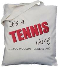 It's a TENNIS thing - you wouldn't understand - Natural Cotton Bag