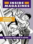 Inside Magazines: A Career Builder's Guide by Michael Barnard (Hardback, 1989)