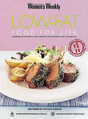 Women's Weekly - LOW-FAT FOOD FOR LIFE - INCL GI VALUES - LIKE NEW CONDITION -