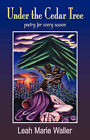 Under the Cedar Tree; Poetry for Every Season by Leah Marie Waller (Paperback / softback, 2008)