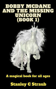 Bobby McDane and the Missing Unicorn (Book 1) *Autographed Copy*