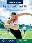 Mediathek Leichtathletik: Jugendleichtathletik Wurf von Wolfgang Killing, Michael Deyhle, Maria Ritschel, Jürgen Schult und Peter Salzer (2011, Gebundene Ausgabe)