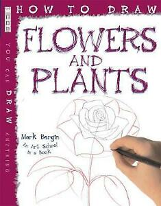 How-To-Draw-Flowers-And-Plants-by-Bergin-Mark-Paperback-book-2013