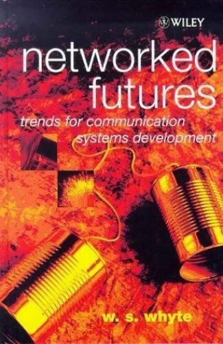 Networked Futures : Trends for Communication Systems Development