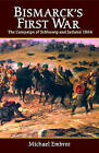 Bismarck's First War: The Campaign of Schleswig and Jutland 1864 by Michael Embree (Paperback, 2007)
