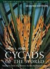 Cycads of The World Ancient Plants in Today's Landscape 9781588340436
