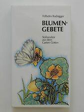 Blumen Gebete Wilhelm Rudnigger Stoßseufzer aus dem Garten Gottes