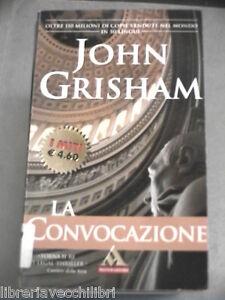 LA-CONVOCAZIONE-John-Grisham-Mondadori-I-miti-259-2003-libro-romanzo-storia-di