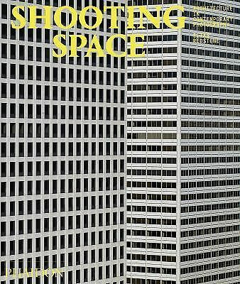 Shooting Space : Architecture in Contemporary Photography by Elias Redstone