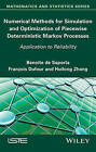 Numerical Methods for Simulation and Optimization of Piecewise Deterministic Markov Processes by Huilong Zhang, Francois Dufour, Benoite De Saporta (Hardback, 2015)
