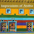 Impressions of Arabia : Architecture and Frescoes of the Asir Region by Thierry Mauger (1996, Hardcover)