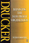 Managing the Non-Profit Organization by Peter Drucker (Paperback, 1995)