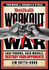 Men's Health Workout War : Lose Pounds, Gain Muscle, and Destroy Your Opponent by Jim Cotta (2015, Hardcover)