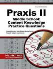 Praxis II Middle School: Content Knowledge Practice Questions: Praxis II Practice Tests & Exam Review for the Praxis II: Subject Assessments by Mometrix Media LLC (Paperback / softback, 2016)