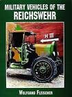 Military Vehicles of the Reichswehr by Wolfgang Fleischer (Paperback, 2004)