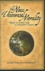 The New Universal Morality: How to Find God in Modern Times by Maoshing Ni, Hua-Ching Ni (Paperback, 2006)