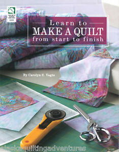 Book-LEARN-TO-MAKE-A-QUILT-FROM-START-TO-FINISH-by-Caroly-S-Vagta
