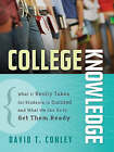 College Knowledge: What It Really Takes for Students to Succeed and What We Can Do to Get Them Ready by David T. Conley (Paperback, 2008)