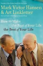 Mark Victor Hanson~HOW TO MAKE THE REST OF YOUR LIFE...YOUR LIFE~SIGNED~1ST/DJ