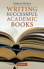 Writing Successful Academic Books by Anthony Haynes (Hardback, 2010)