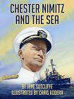 Chester Nimitz and the Sea by Craig Kodera, Jane Sutcliffe (Hardback, 2013)